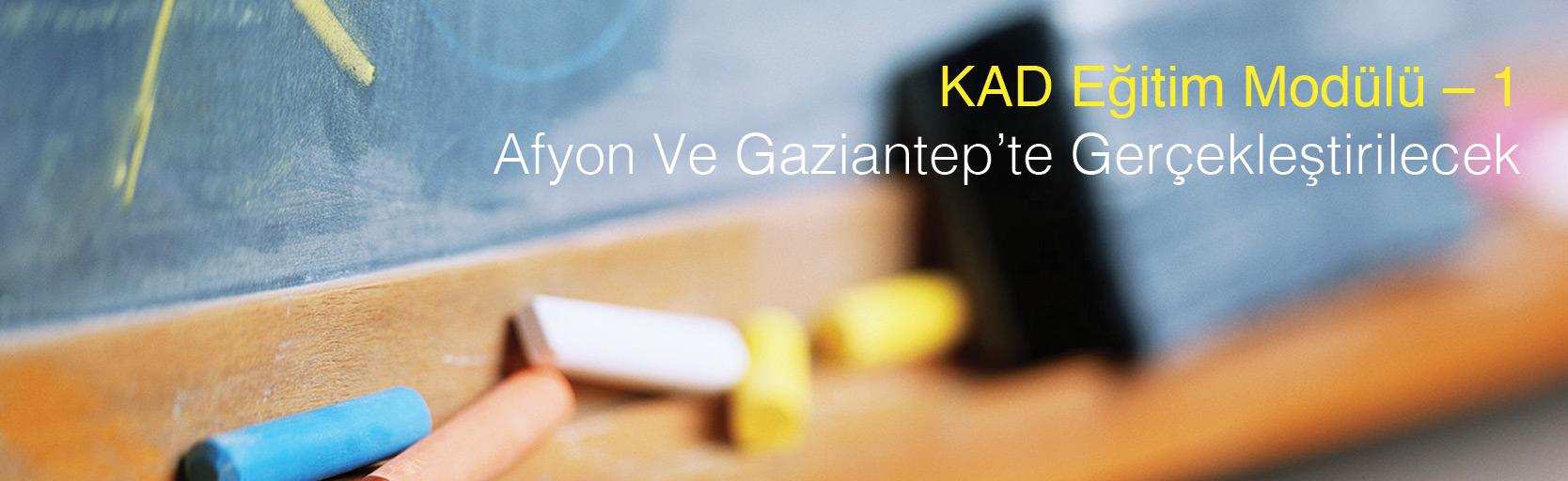 [:tr]KAD Eğitim Modülü – 1: Afyon ve Gaziantep'te[:]