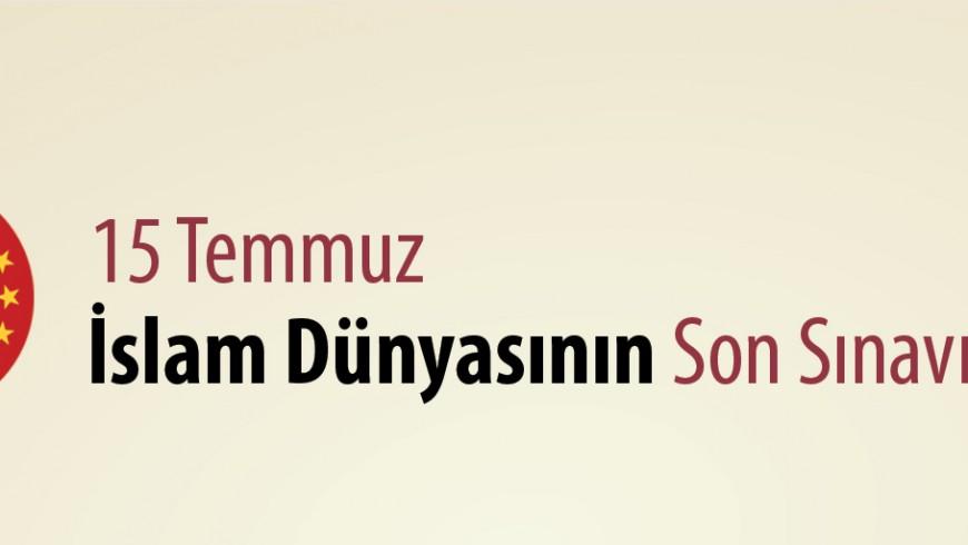 [:tr]'15 Temmuz İslam Dünyasının Son Sınavı'[:en]'15 TEMMUZ İSLAM DÜNYASININ SON SINAVI'[:]